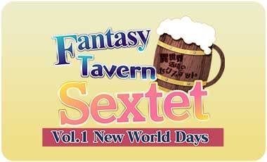 Fantasy Tavern Sextet -Vol.1 New World Days